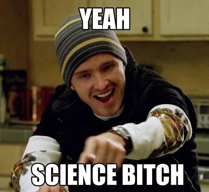 Science, Bitch